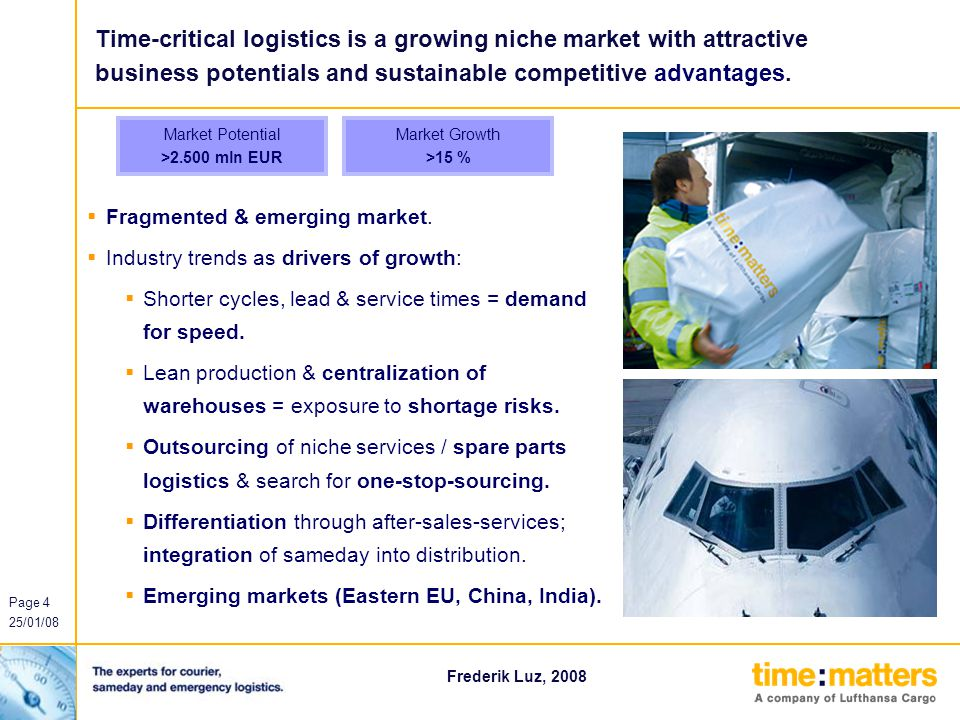 Time-critical logistics is a growing niche market with attractive business potentials and sustainable competitive advantages.