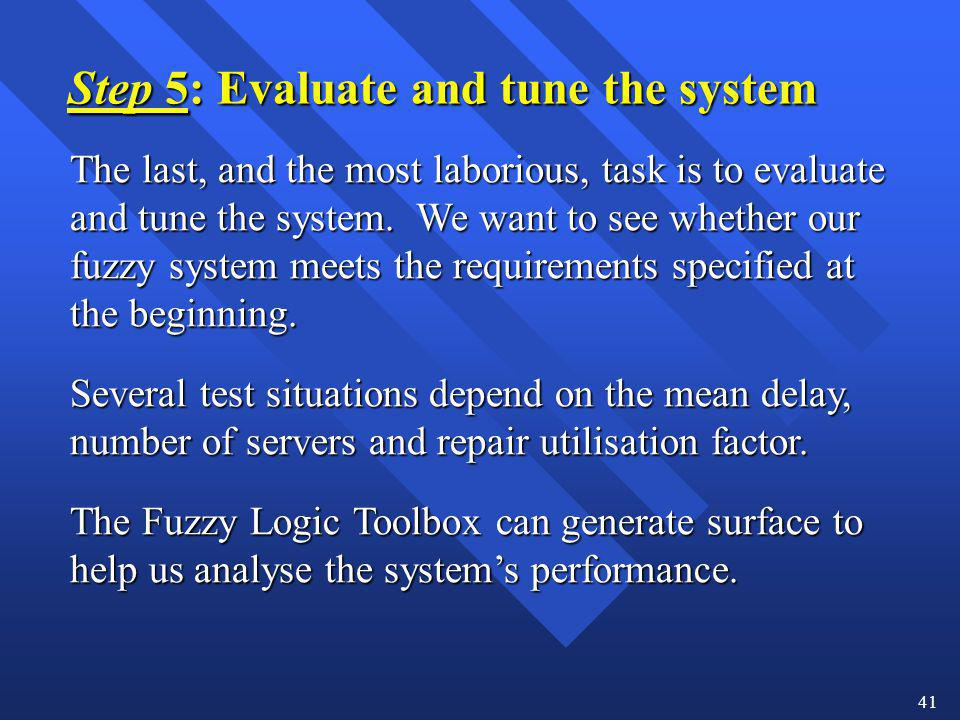 Step 5: Evaluate and tune the system