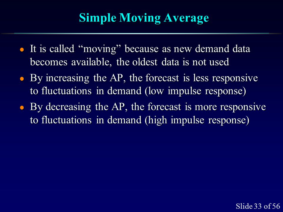 Simple Moving Average Let's develop 3-week and 6-week moving average forecasts for demand.