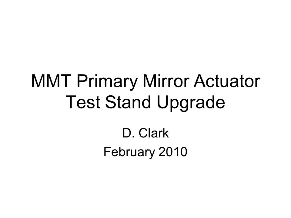 mmt primary mirror actuator test stand upgrade