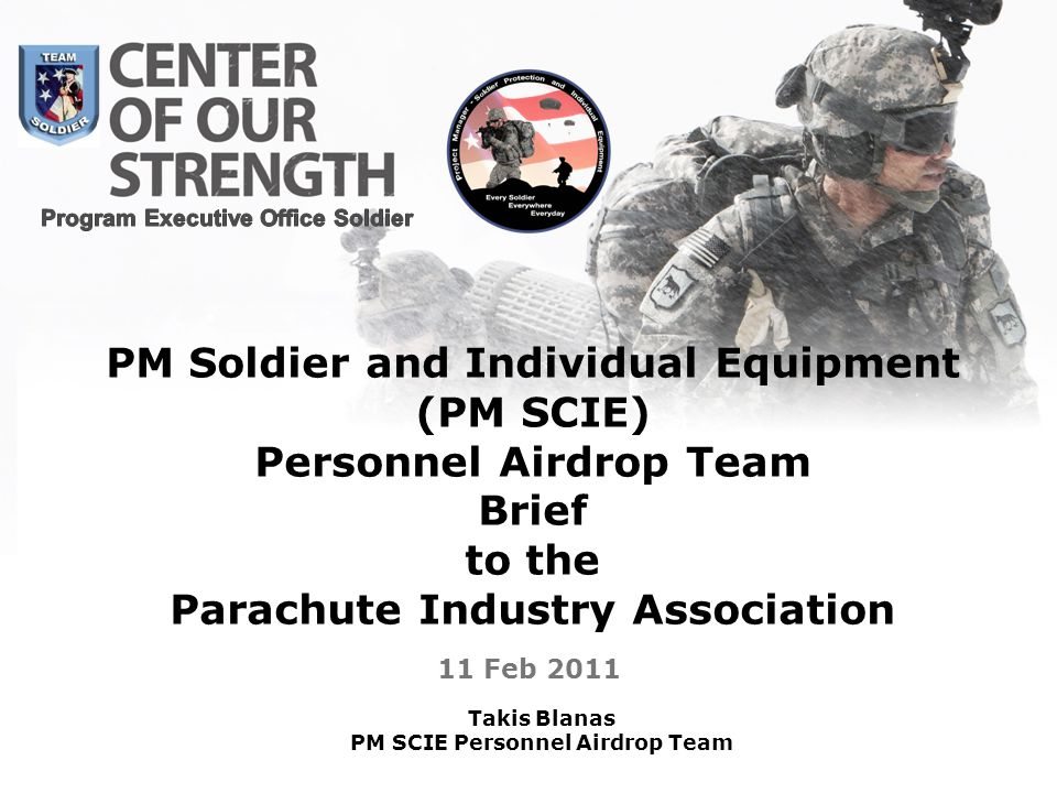PM Soldier and Individual Equipment (PM SCIE) Personnel Airdrop Team