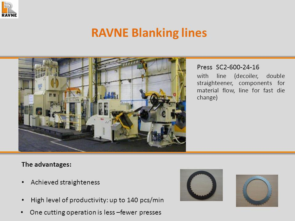 RAVNE Blanking lines Press SC The advantages: