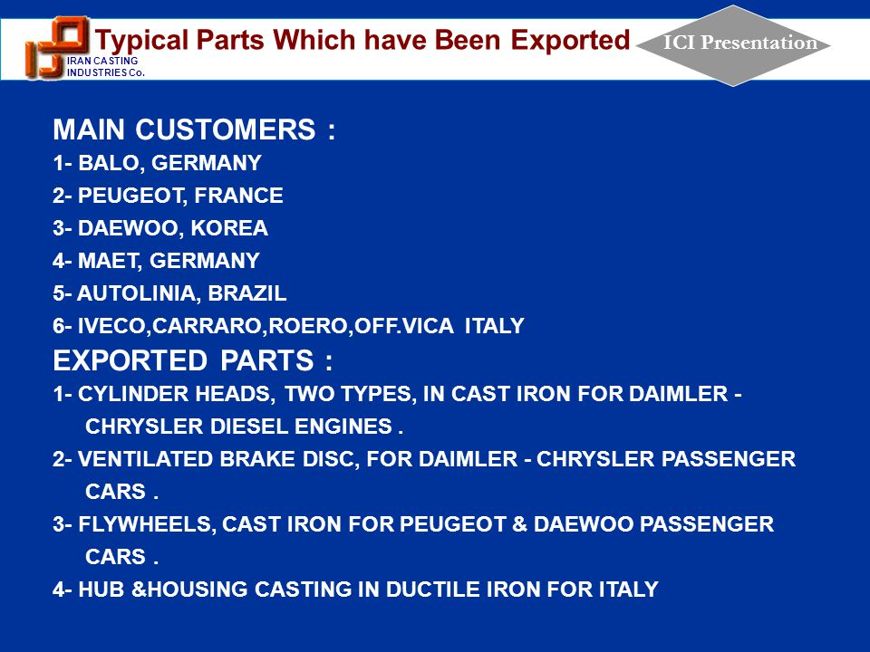 MAIN CUSTOMERS : EXPORTED PARTS :