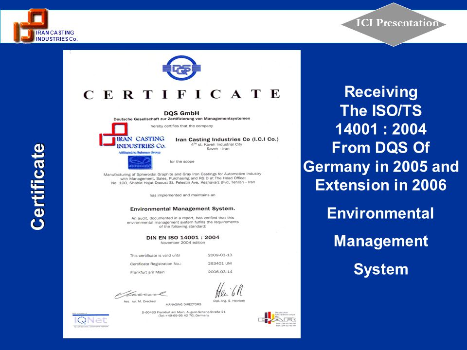 From DQS Of Germany in 2005 and Extension in 2006