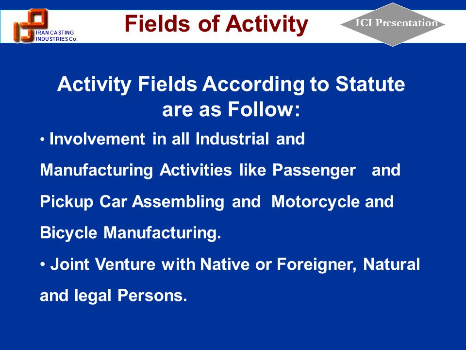 Activity Fields According to Statute are as Follow: