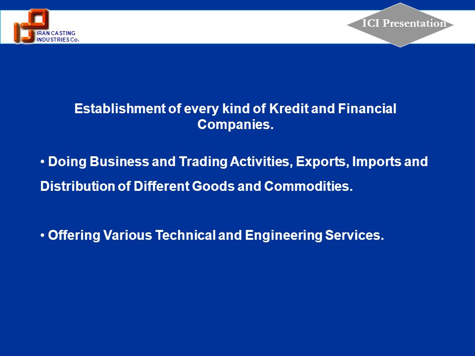 Establishment of every kind of Kredit and Financial Companies.