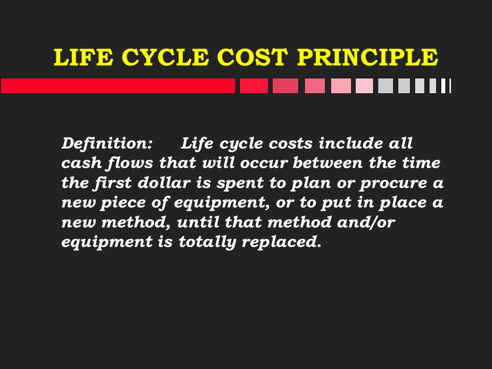 LIFE CYCLE COST PRINCIPLE