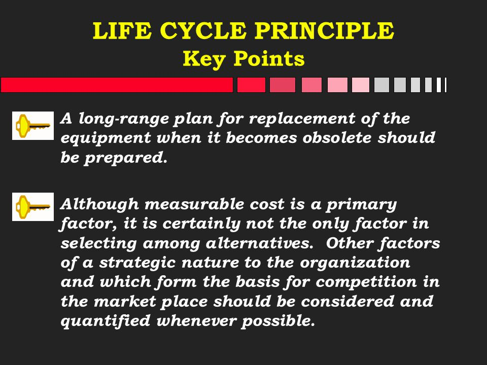 LIFE CYCLE PRINCIPLE Key Points