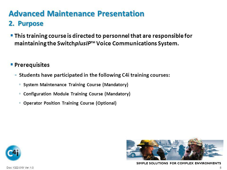 Advanced Maintenance Presentation 2. Purpose