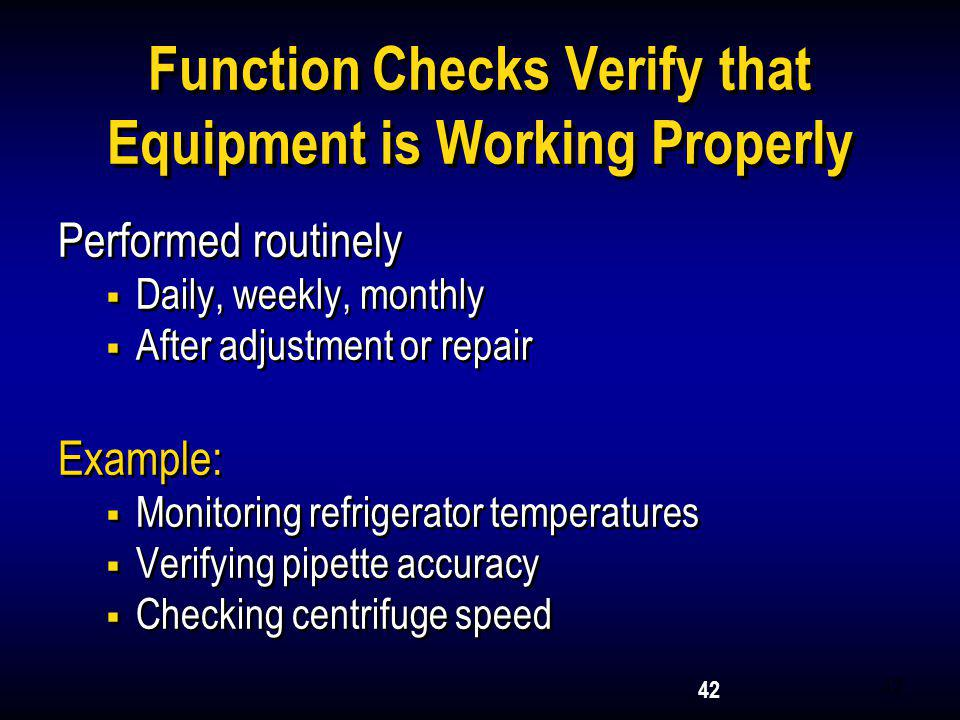Function Checks Verify that Equipment is Working Properly