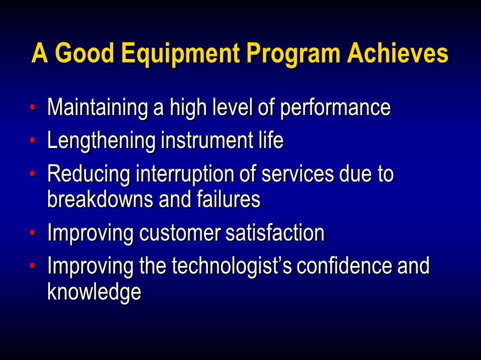 A Good Equipment Program Achieves