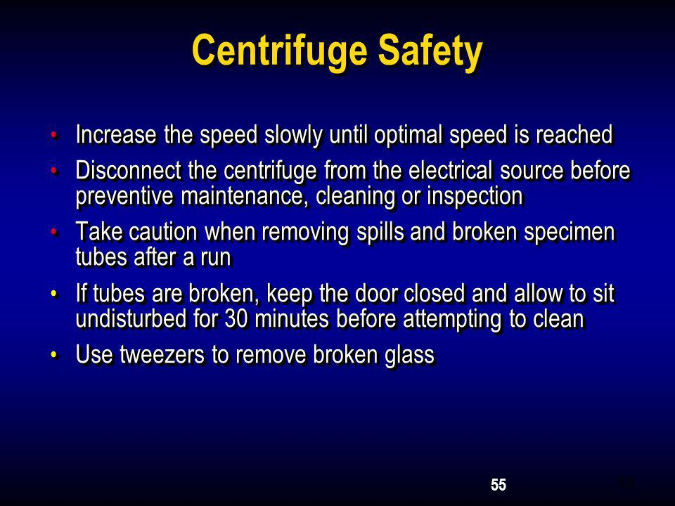 2005 Centrifuge Safety. Increase the speed slowly until optimal speed is reached.