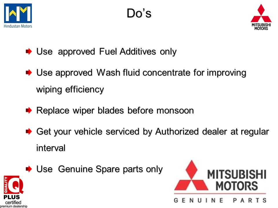 Do's Use approved Fuel Additives only