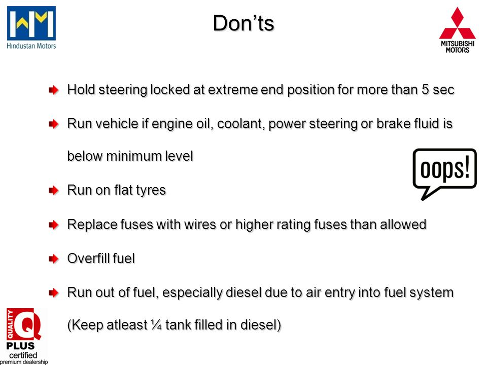 Don'ts Hold steering locked at extreme end position for more than 5 sec.