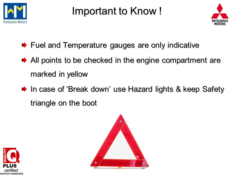Important to Know ! Fuel and Temperature gauges are only indicative