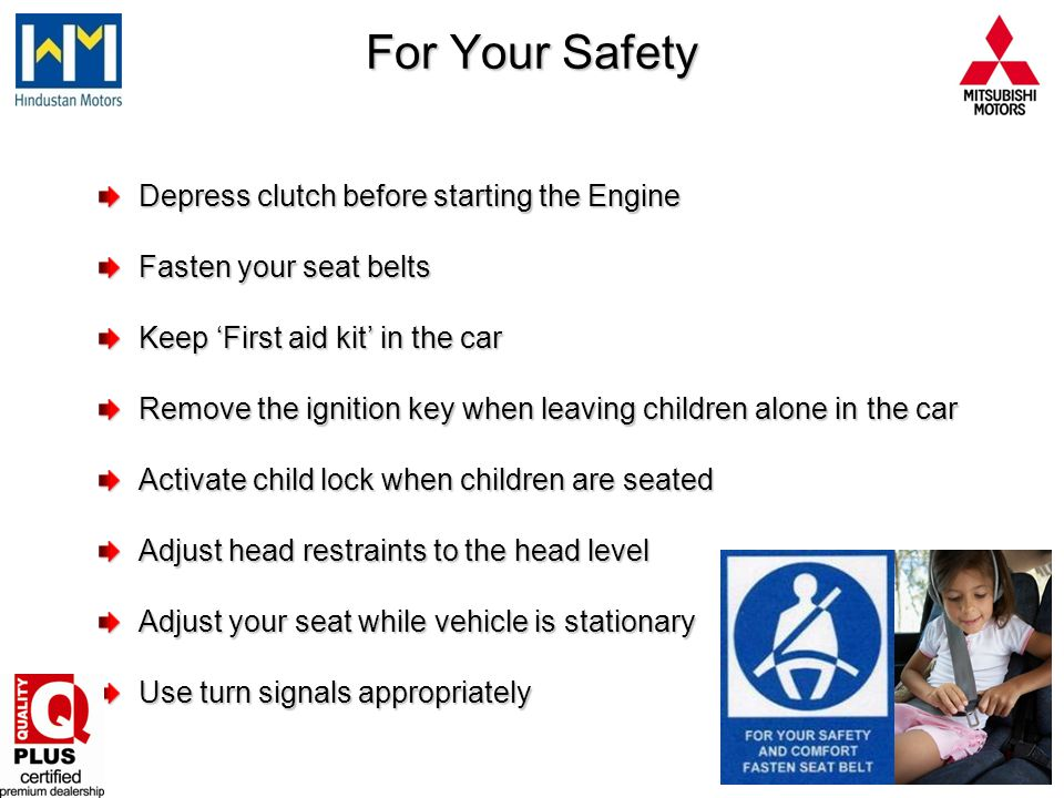 For Your Safety Depress clutch before starting the Engine