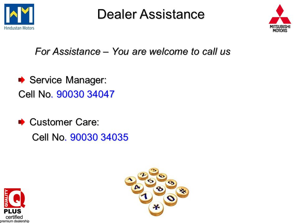 Dealer Assistance For Assistance – You are welcome to call us