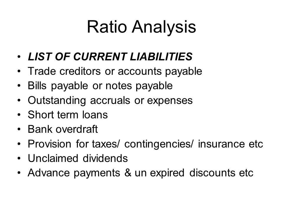 Ratio Analysis LIST OF CURRENT LIABILITIES