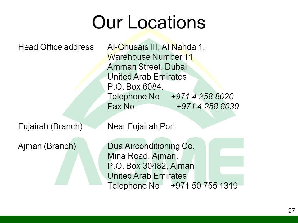 Our Locations Head Office address Al-Ghusais III, Al Nahda 1.