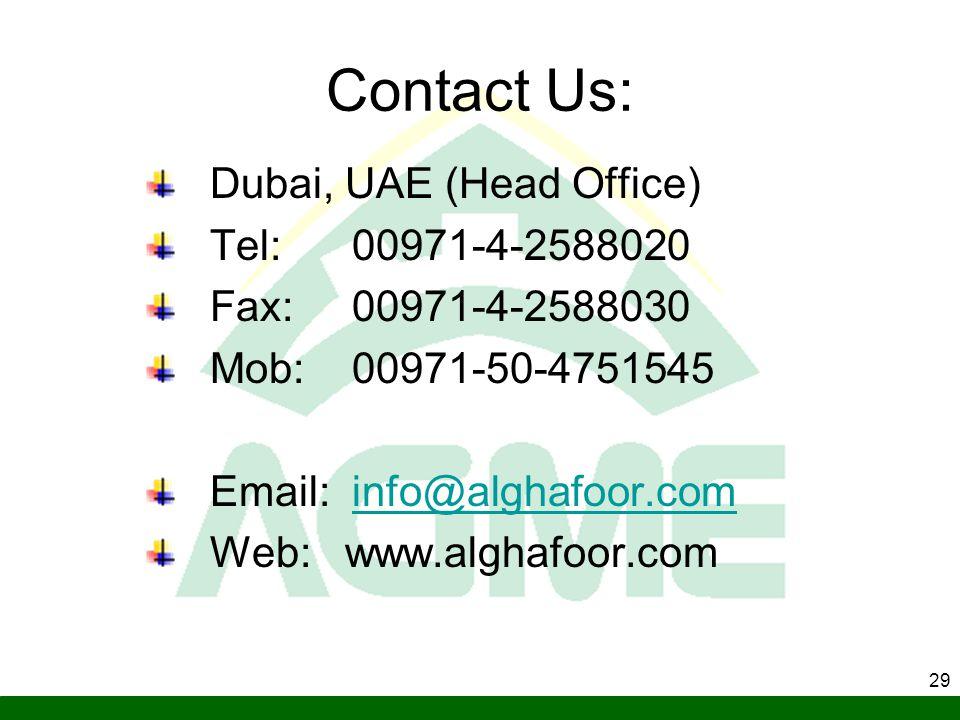 Contact Us: Dubai, UAE (Head Office) Tel: 00971-4-2588020
