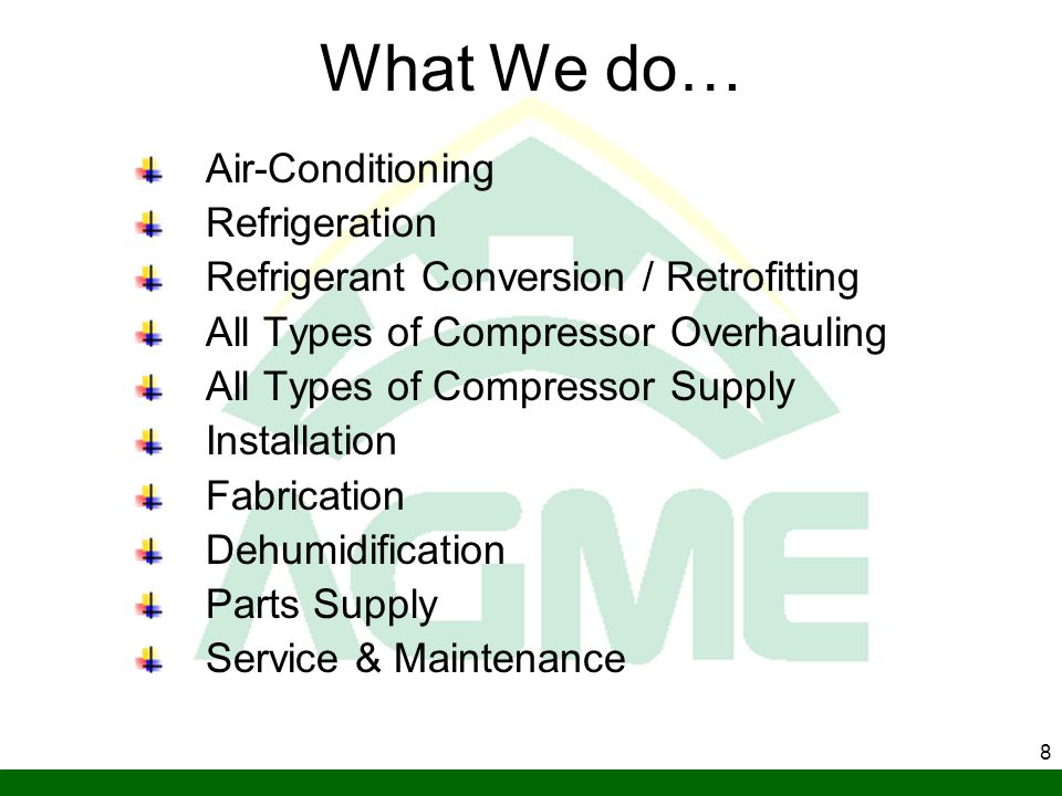 What We do… Air-Conditioning Refrigeration