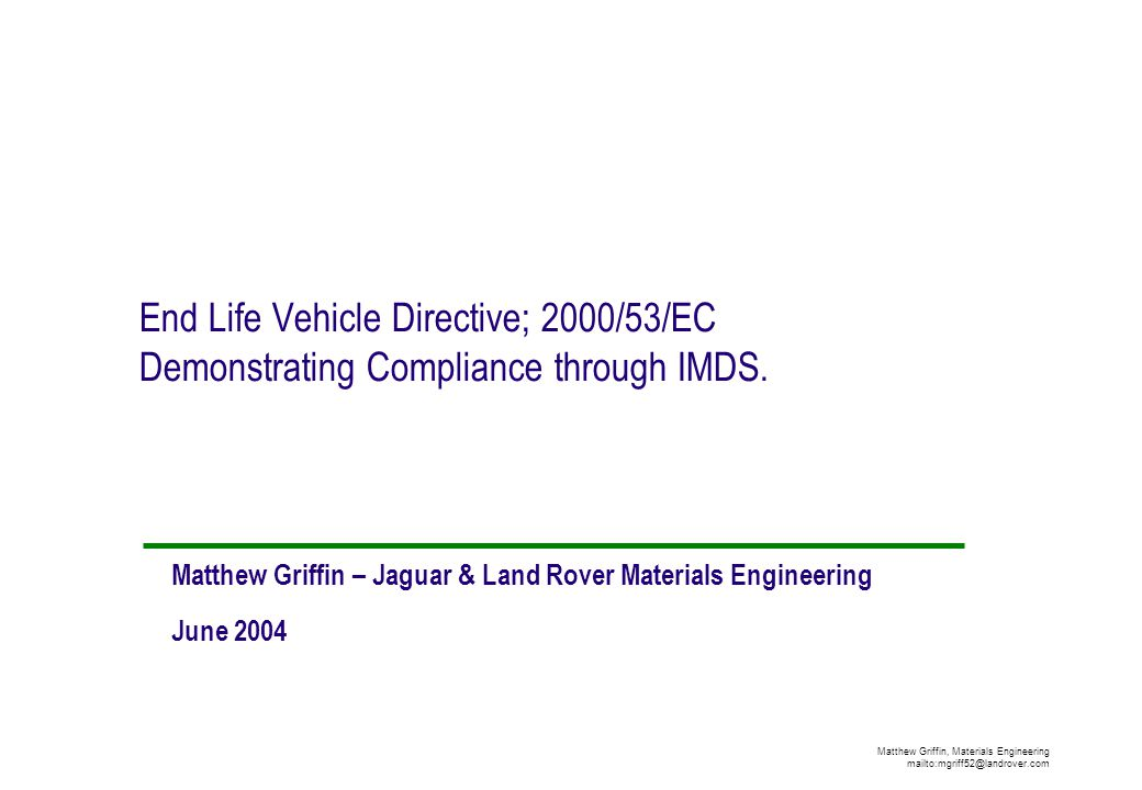 Matthew Griffin – Jaguar & Land Rover Materials Engineering June 2004