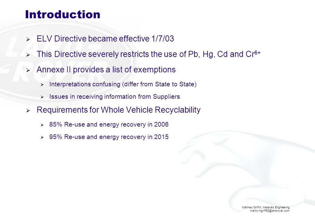 Introduction ELV Directive became effective 1/7/03