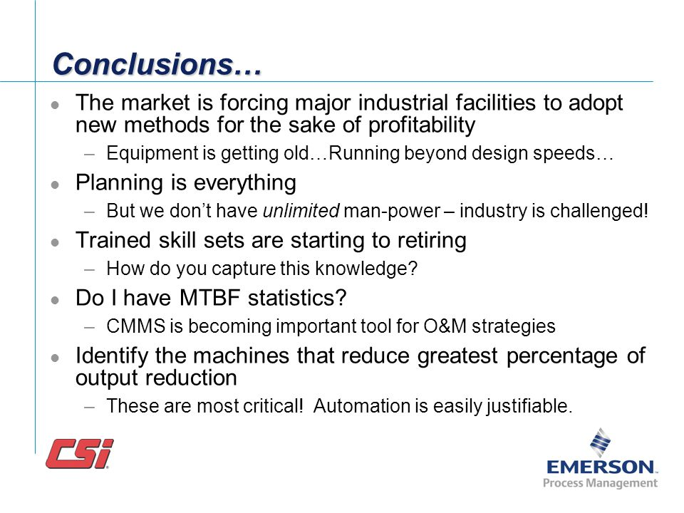 Conclusions… The market is forcing major industrial facilities to adopt new methods for the sake of profitability.