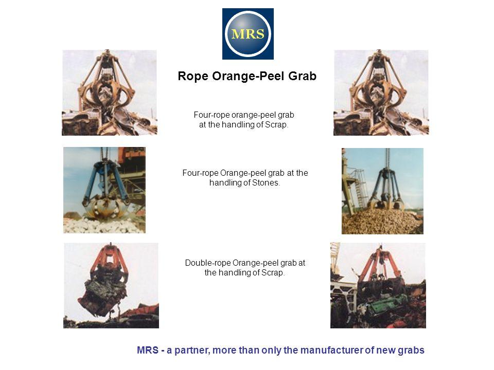 Rope Orange-Peel Grab Four-rope orange-peel grab at the handling of Scrap. Four-rope Orange-peel grab at the handling of Stones.