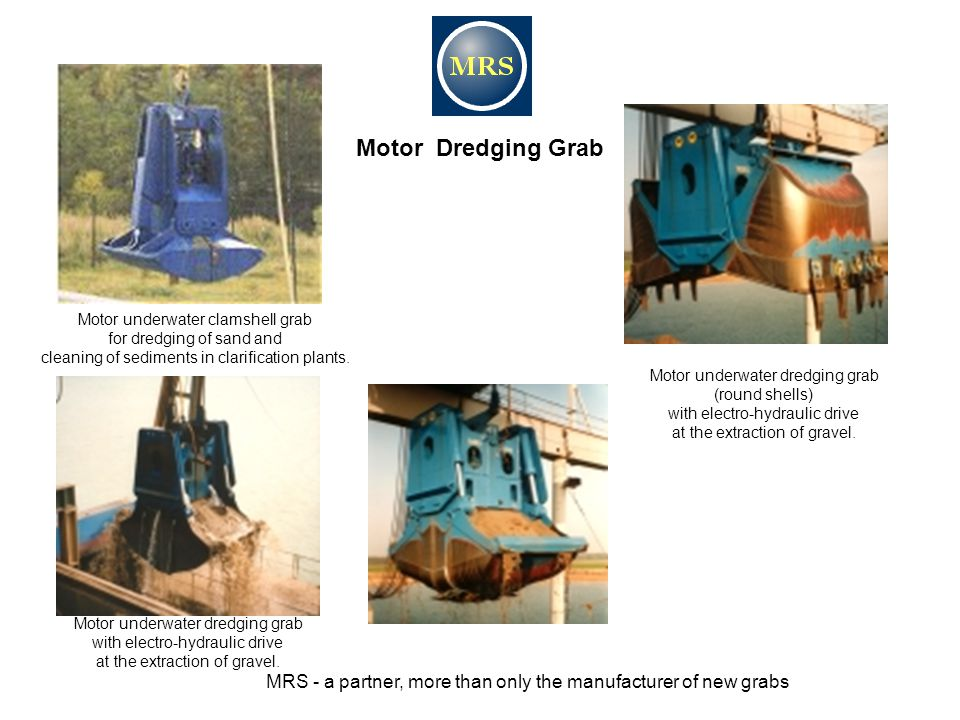 Motor Dredging Grab Motor underwater clamshell grab for dredging of sand and cleaning of sediments in clarification plants.