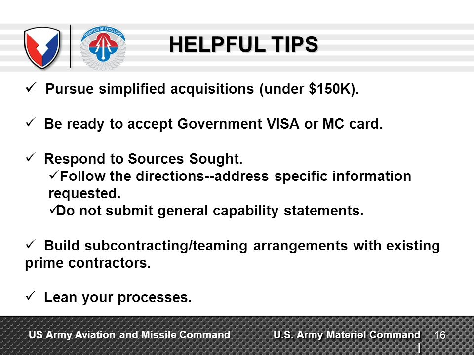 HELPFUL TIPS Pursue simplified acquisitions (under $150K).