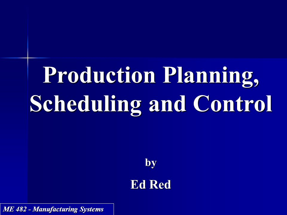 Production Planning, Scheduling and Control