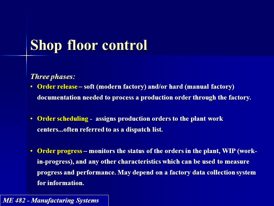 Shop floor control Three phases: