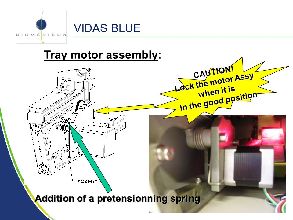 VIDAS BLUE Tray motor assembly: Addition of a pretensionning spring