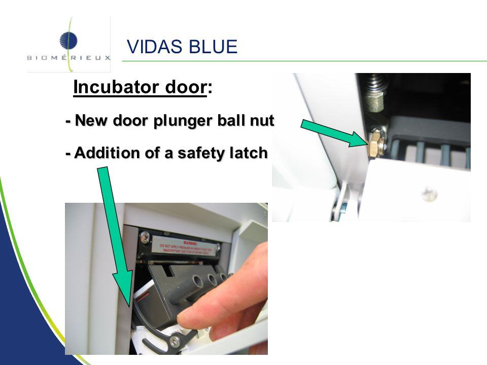 VIDAS BLUE Incubator door: - New door plunger ball nut