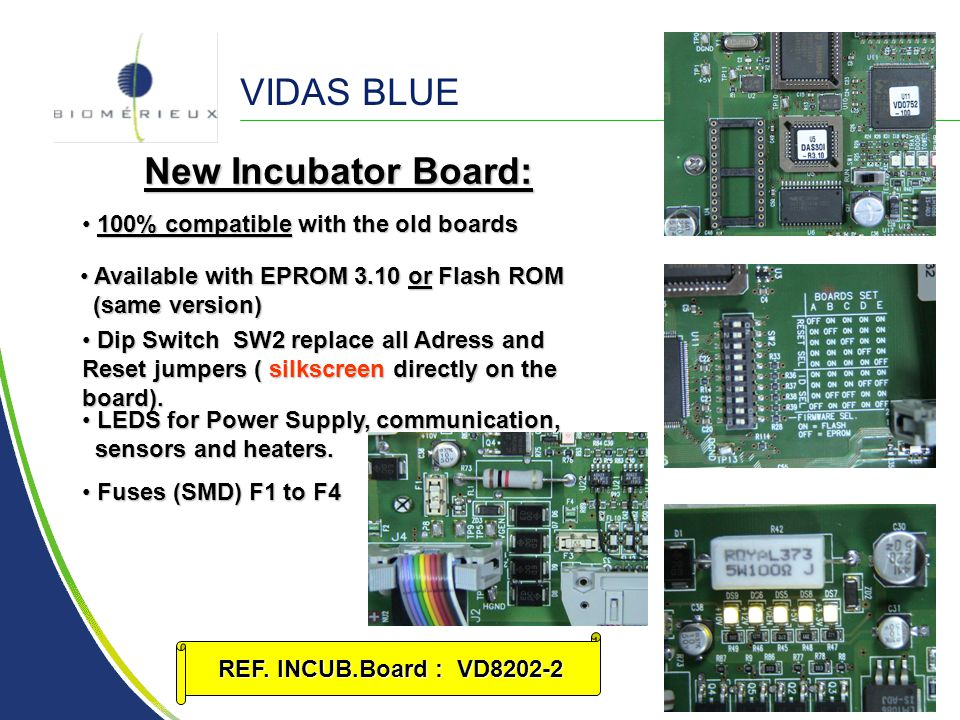 VIDAS BLUE New Incubator Board: 100% compatible with the old boards