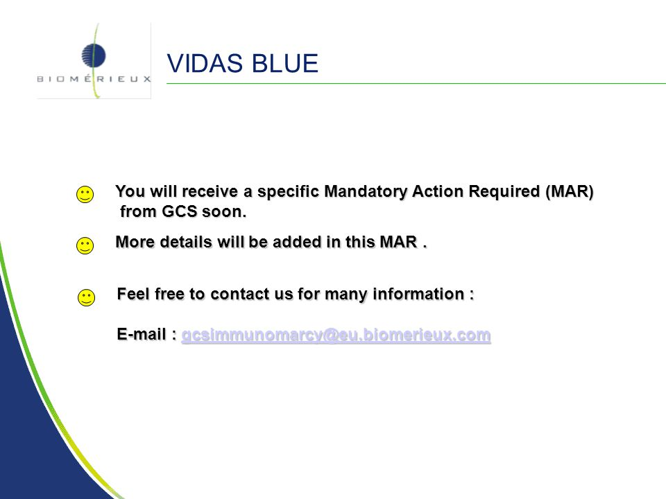 VIDAS BLUE You will receive a specific Mandatory Action Required (MAR)