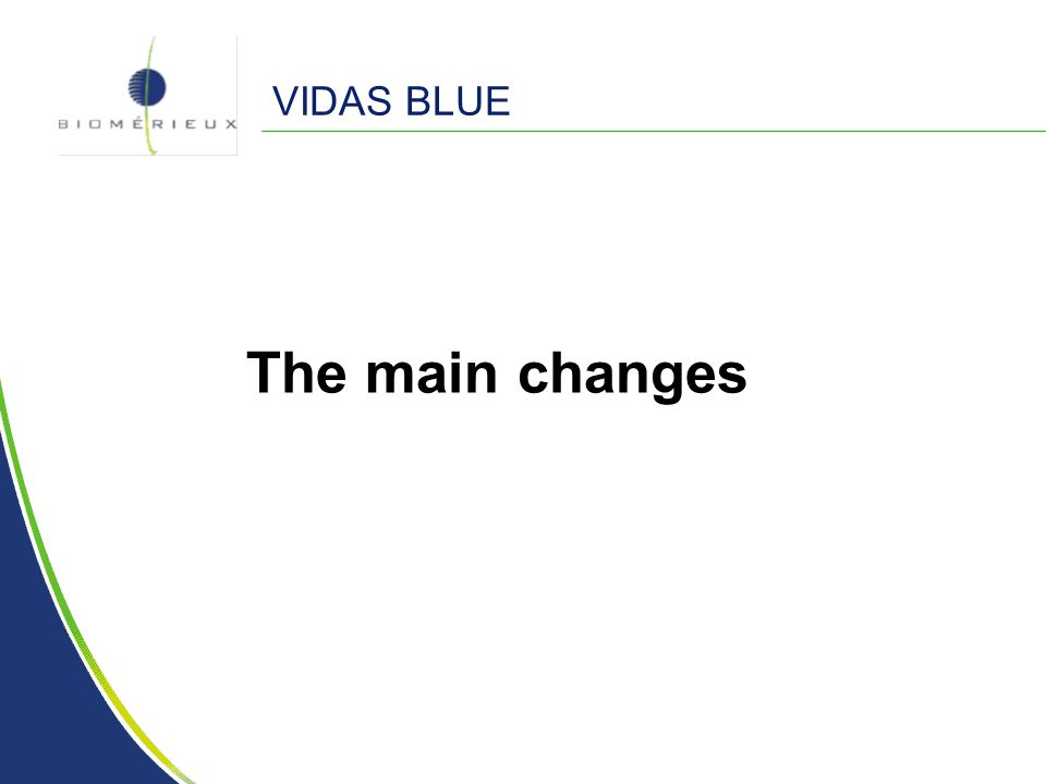 The main changes VIDAS BLUE