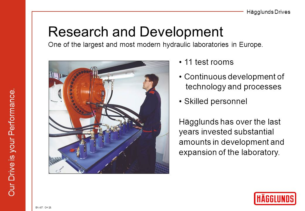 Research and Development One of the largest and most modern hydraulic laboratories in Europe.