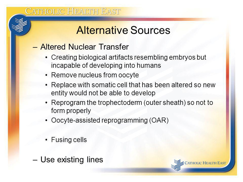 Alternative Sources Altered Nuclear Transfer Use existing lines
