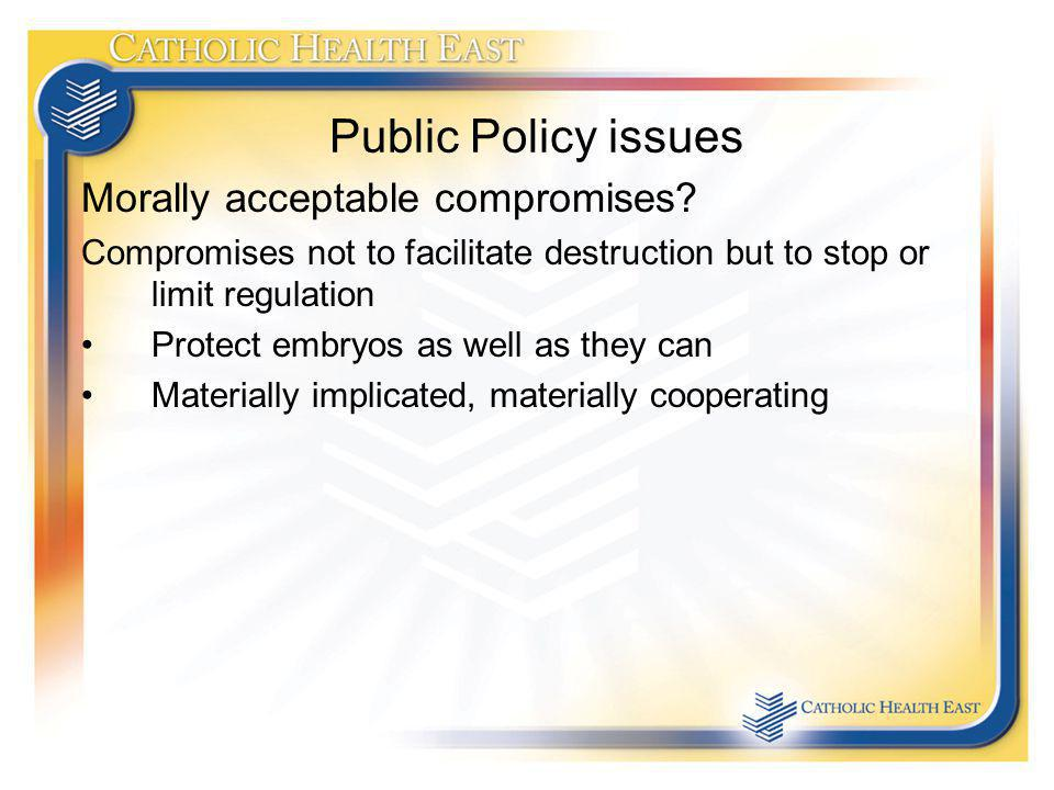 Public Policy issues Morally acceptable compromises