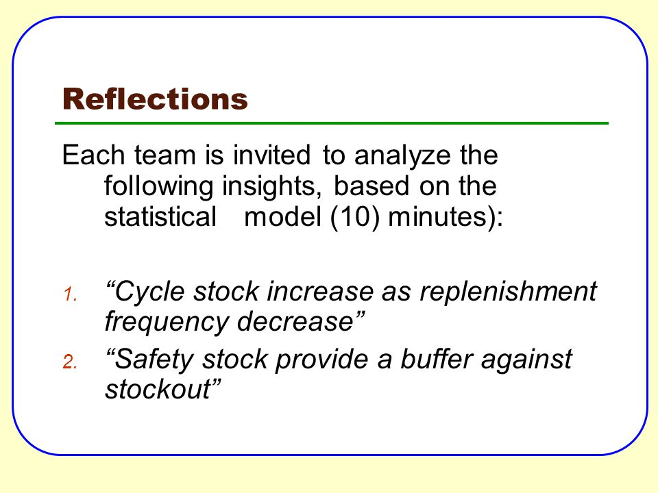 Reflections Each team is invited to analyze the following insights, based on the statistical model (10) minutes):