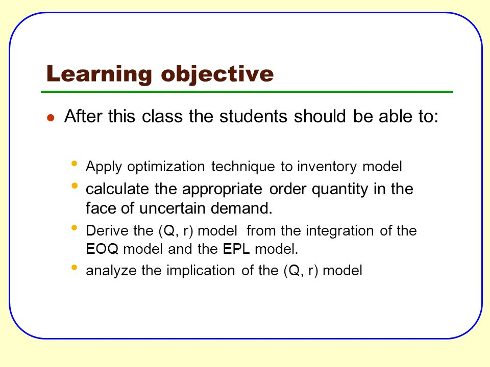 Learning objective After this class the students should be able to: