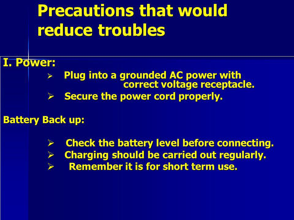 Precautions that would reduce troubles