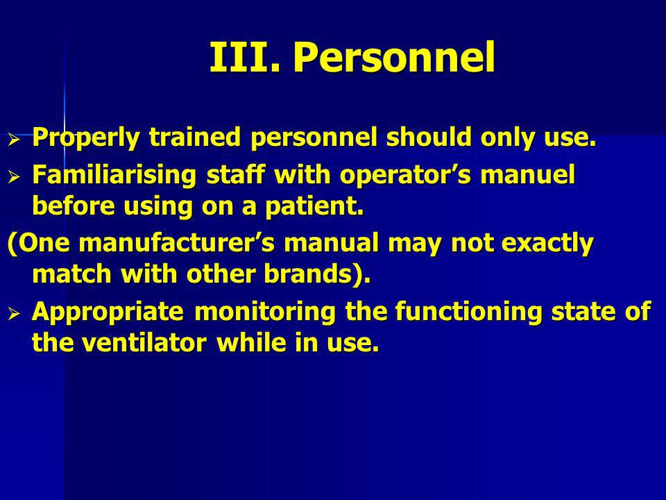 III. Personnel Properly trained personnel should only use.