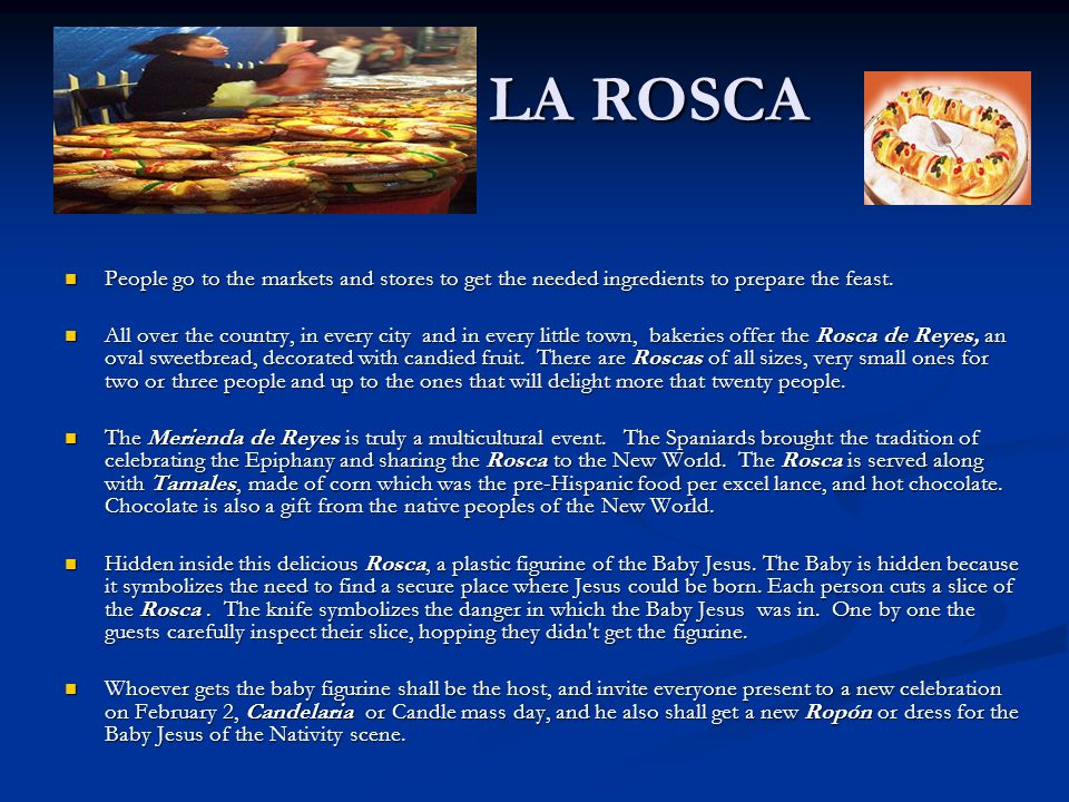 LA ROSCAPeople go to the markets and stores to get the needed ingredients to prepare the feast.