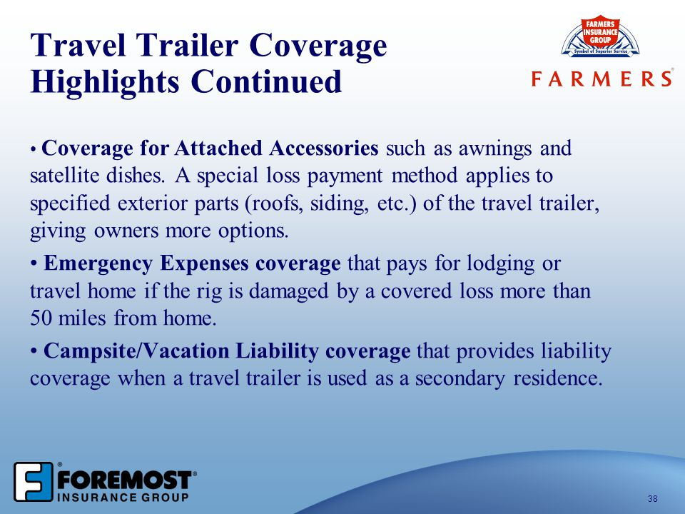 Travel Trailer Coverage Highlights Continued