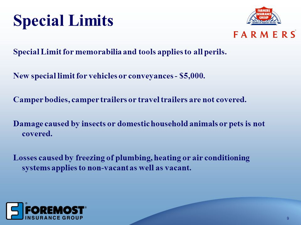 Special Limits Special Limit for memorabilia and tools applies to all perils. New special limit for vehicles or conveyances - $5,000.
