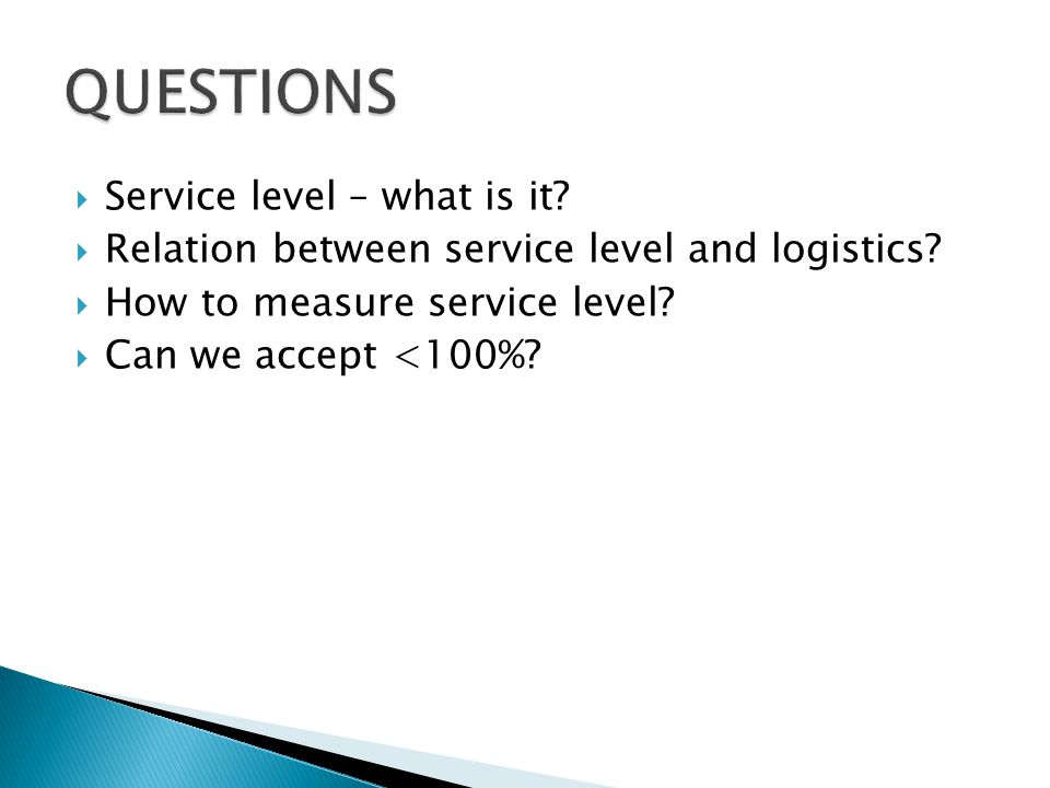 QUESTIONS Service level – what is it