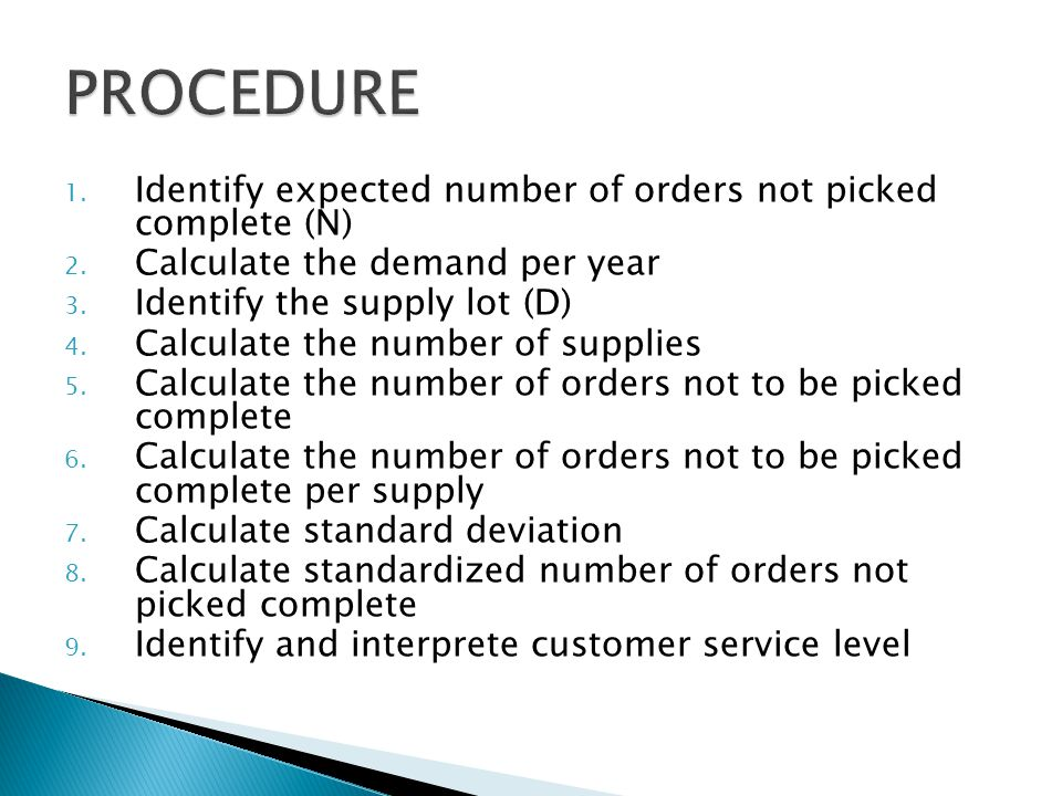 PROCEDURE Identify expected number of orders not picked complete (N)
